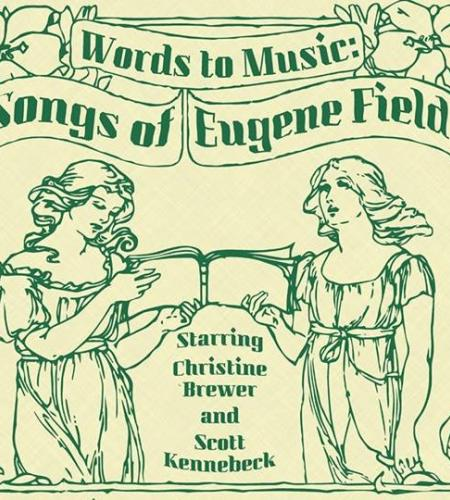 Words to Music: Songs of Eugene Field | Arts and Education Council